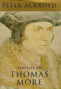 image of The life of Thomas More [Hardcover] ACKROYD, Peter