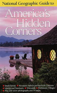National Geographic Guide to America's Hidden Corners National Geographic