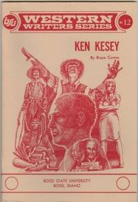 Ken Kesey (Boise State University Western Writers Series No. 12] by  Bruce Carnes - Paperback - First Printing - 1974 - from The Book Shelf (SKU: 009562)