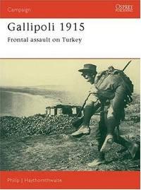 Gallipoli 1915 - Frontal Assualt on Turkey
