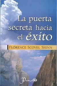 La puerta secreta hacia el exito (Spanish Edition) by Florence Scovel - Paperback - 2008 - from Wyrdhoard Books (SKU: 007738)