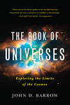 image of The Book of Universes: Exploring the Limits of the Cosmos