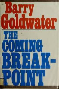 The Coming Breakpoint by Barry M Goldwater - Hardcover - January 1976 - from Dunaway Books (SKU: 100836)