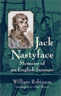 Jack Nastyface: Memoirs of an English Seaman (Bluejacket Books)