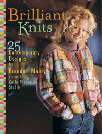 Brilliant Knits: 25 Contemporary Designs by  Brandon Mably - Hardcover - 2001 - from The Old Library Bookshop and Biblio.com