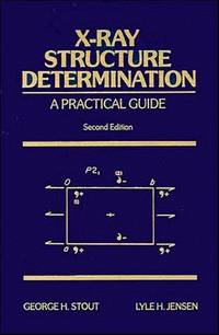 X-Ray Structure Determination: A Practical Guide
