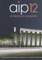 Architecture in Perspective - 12th Annual International Competion of Architectural Perspectivists