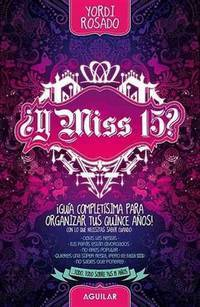 Y Miss 15? (Spanish Edition) (Quinceanera: Turning 15)