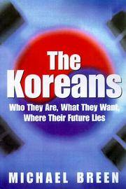 The Koreans Who they are, What they Want, Where Their Future Lies