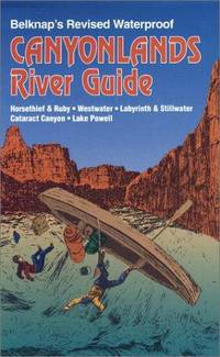 Belknap's Revised Waterproof Canyonlands River Guide.