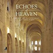 Echoes of Heaven: The Fine Arat of Cathedrals and Their Hymns