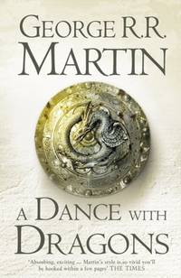 A Dance With Dragons (A Song of Ice and Fire, Book 5) by George R. R. Martin - Paperback - 2012-02-05 - from Books Express and Biblio.com