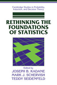 Rethinking the Foundations of Statistics (Cambridge Studies in Probability, Induction and...