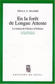 En LaForet De Longue Attente : Le Roman De Charles D' Orleans