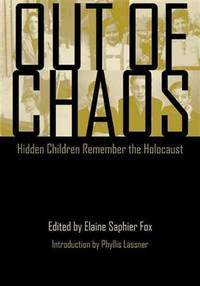 image of Out of Chaos: Hidden Children Remember the Holocaust