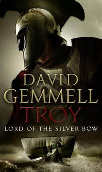 Troy : Lord of the Silver Bow