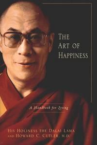 The Art of Happiness: A Handbook for Living by Lama, Dalai; Cutler, Howard C