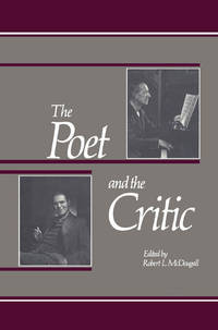The Poet And The Critic: A Literary Correspondence Between D.C. Scott and E.K. Brown