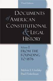Documents of American Constitutional and Legal History Volume I From the Founding to 1896