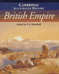 The Cambridge Illustrated History of the British Empire (Cambridge Illustrated Histories) by Marshall, P. J