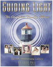 Guiding Light: The Complete Family Album