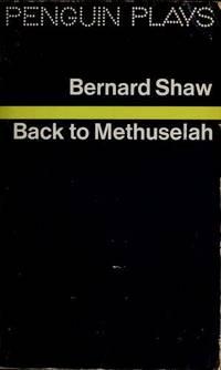 Back to Methuselah (Penguin Plays & Screenplays)
