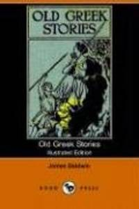 image of Old Greek Stories (Illustrated Edition) (Dodo Press)