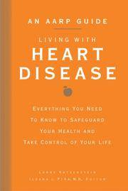 An AARP Guide: Living with Heart Disease: Everything You Need to Know to Safeguard Your Health...