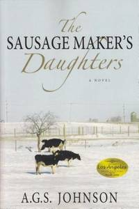 The Sausage Maker's Daughters: A Novel
