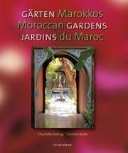 Moroccan Gardens/Garten Marokkos/Jardins Du Maroc