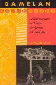 Gamelan: Cultural Interaction and Musical Development in Central Java (Chicago Studies in...