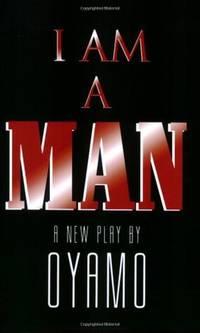 I Am a Man: A New Play (Powa Ta Da Peepas)