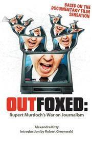Outfoxed: Rupert Murdoch\'s War on Journalism