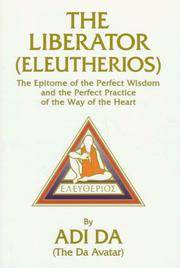 The Liberator (Eleutherios): The Epitome of the Perfect Wisdom and the Perfect Practice of the Way of the Heart