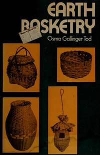 Earth Basketry: a Popular Handbook Constaining Concise Basketry Directions With Clear Simple...