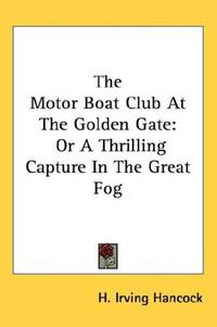 The Motor Boat Club At the Golden Gate