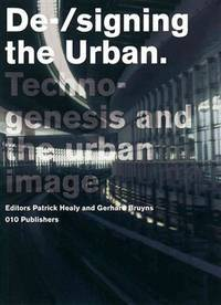 De-/signing the Urban:DSD Series Vol. 3 (Delft School of Design Series on Architecture and Urbanism)