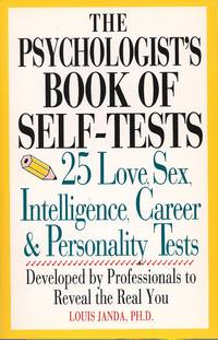 Psychologist's Book Of Self-tests: 25 Love, Sex, Intelligence, Career, And Personality Tests...