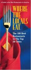 Where the Locals Eat: The 100 Best Restaurants in the Top 50 Cities by  Charles  Elizabeth; Harris - Paperback - from Queen Limited of North Florida (SKU: SKUJAN1213956)