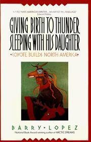 Giving Birth to Thunder, Sleeping with His Daughter: Coyote Builds North America