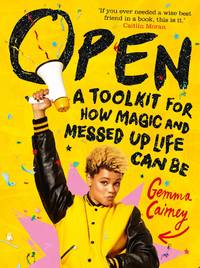 Open: A Toolkit for how Magic and Messed-Up Life Can Be