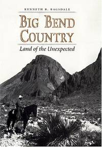 Big Bend Country Land of the Unexpected