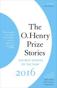 The O. Henry Prize Stories 2016 (The O. Henry Prize Collection)