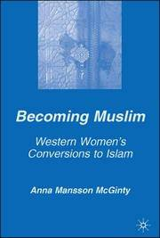 Becoming Muslim: Western Women's Conversions to Islam (Culture, Mind, and Society)