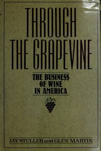 THROUGH THE GRAPEVINE : The Business of Wine in America