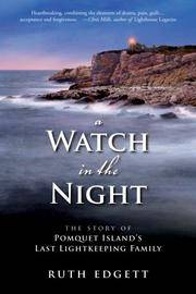 A Watch in the Night: The Story of Pomquet Island's Last Lightkeeping Family