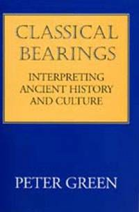 CLASSICAL BEARINGS  Interpreting Ancient History and Culture