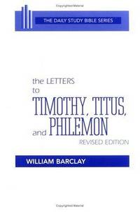 image of The Letters to Timothy, Titus and Philemon (The Daily Study Bible Series)
