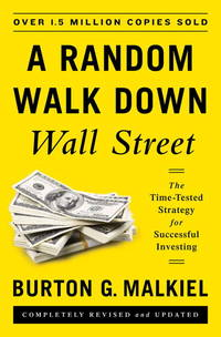 image of A Random Walk Down Wall Street: The Time-Tested Strategy for Successful Investing (Eleventh Edition)