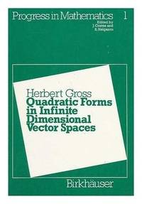 Quadratic forms in infinite dimensional vector spaces (Progress in mathematics)